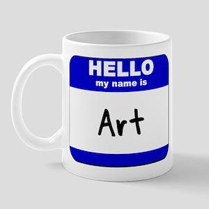 hello my name is art  Mug
