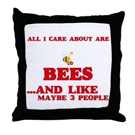 All I care about are Bees Throw Pillow