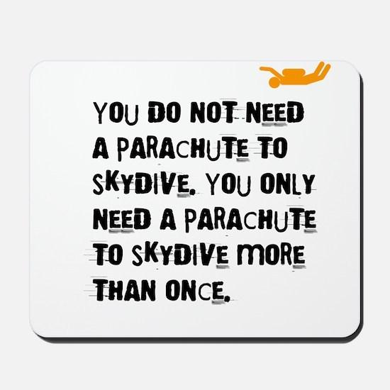 You Do Not Need a Parachute (light) Mousepad