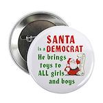 Santa is a Democrat Button