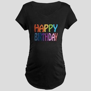 happy birthday - happy Maternity Dark T-Shirt