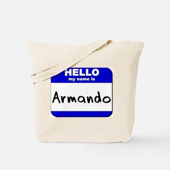 hello my name is armando Tote Bag