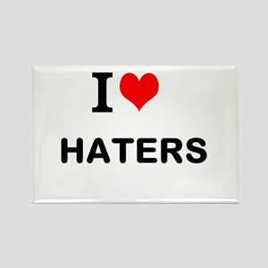 I Love Haters Magnets