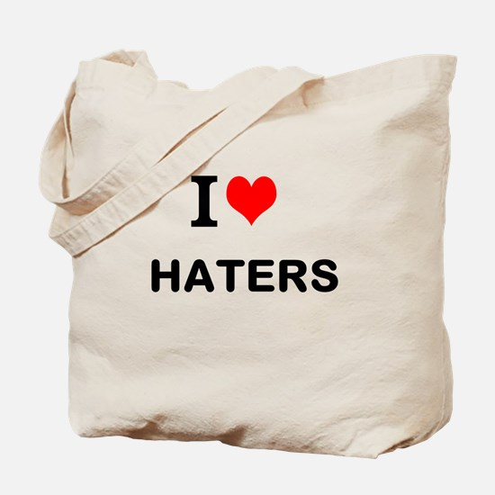 I Love Haters Tote Bag