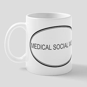 MEDICAL SOCIAL WORK Mug