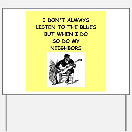 the blues Yard Sign