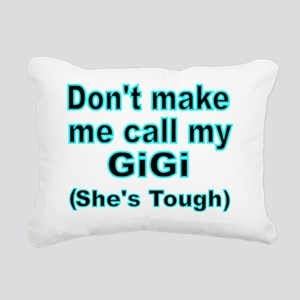 Dont make me call my GiG Rectangular Canvas Pillow