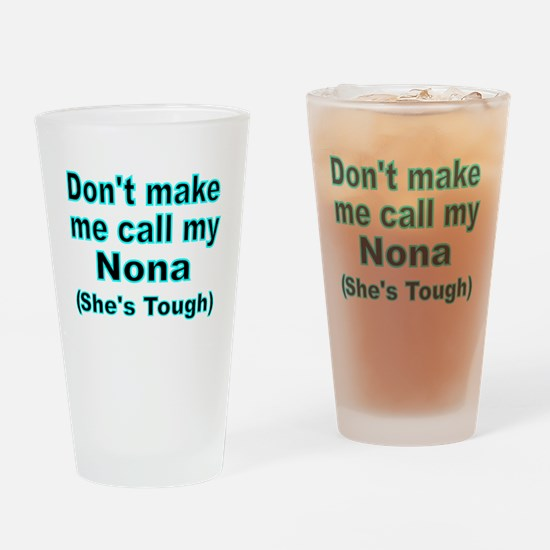 Dont make me call my Nona  (Shes  t Drinking Glass