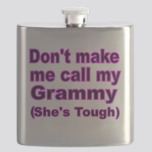 Dont make me call my Grammy (Hes tough) 2 Flask