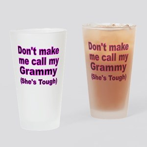 Dont make me call my Grammy (Hes to Drinking Glass