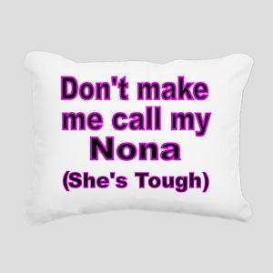 Dont make me call my Non Rectangular Canvas Pillow