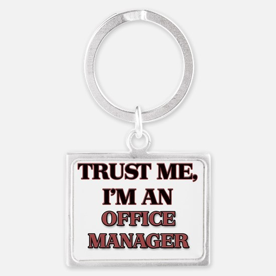 Trust Me, I'm an Office Manager Landscape Keychain