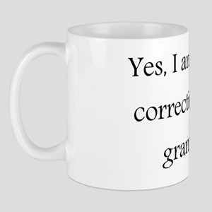 Yes, I am silently correcting your gram Mug