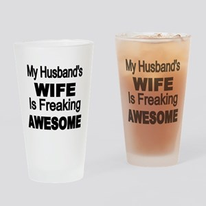 My Husbands Wife is Freaking Awesome Drinking Glas