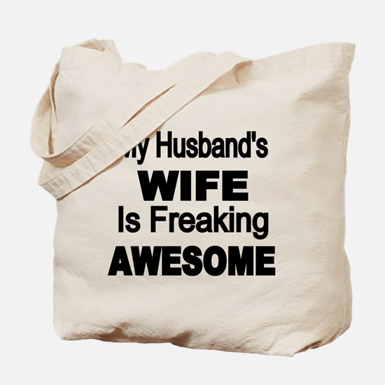 My Husbands Wife is Freaking Awesome Tote Bag