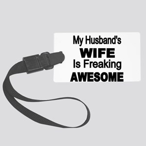 My Husbands Wife is Freaking Awesome Luggage Tag