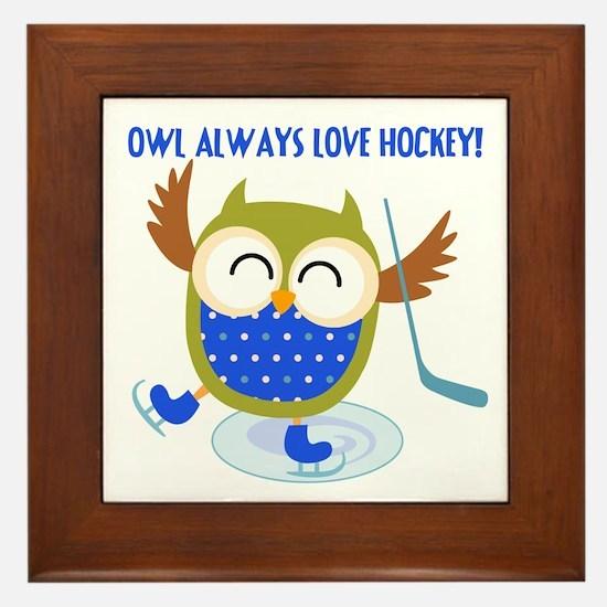 Owl Always Love Hockey Framed Tile