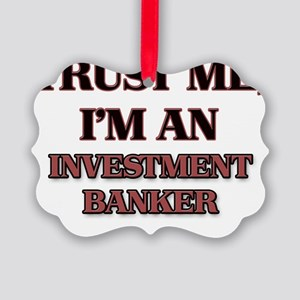 Trust Me, I'm an Investment Banke Picture Ornament