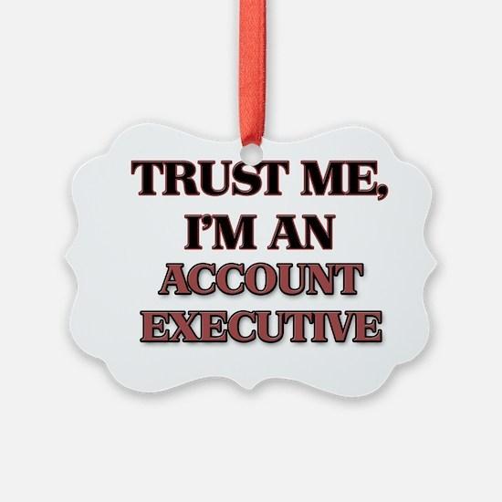 Trust Me, I'm an Account Executiv Ornament