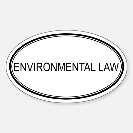 ENVIRONMENTAL LAW Oval Decal