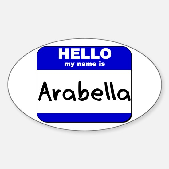 hello my name is arabella Oval Decal