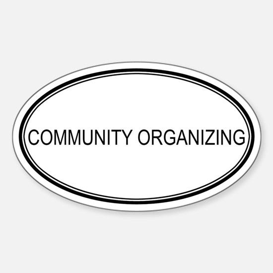 COMMUNITY ORGANIZING Oval Decal