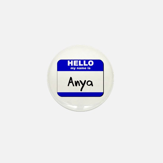 hello my name is anya Mini Button