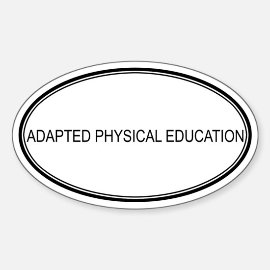 ADAPTED PHYSICAL EDUCATION Oval Decal