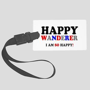HAPPY WANDERER - I AM SO HAPPY! Large Luggage Tag