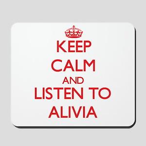 Keep Calm and listen to Alivia Mousepad