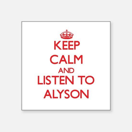Keep Calm and listen to Alyson Sticker
