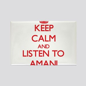 Keep Calm and listen to Amani Magnets
