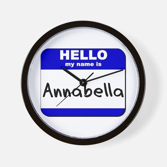 hello my name is annabella  Wall Clock