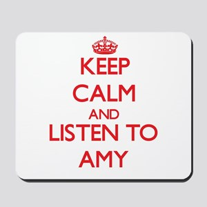 Keep Calm and listen to Amy Mousepad