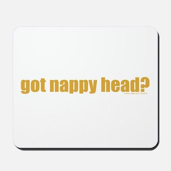 Got Nappy Head? Mousepad