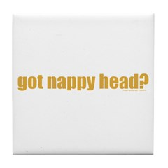 Got Nappy Head? Tile Coaster