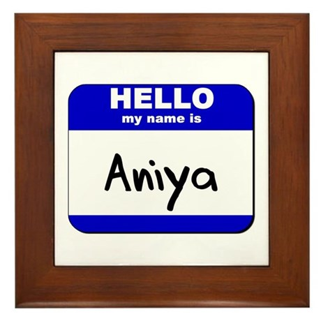 hello my name is aniya Framed Tile