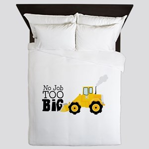 No Job TOO Big Queen Duvet