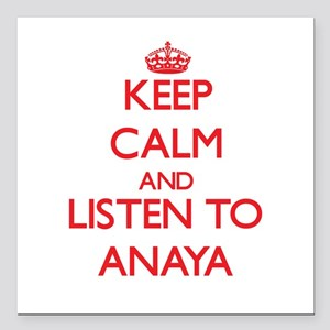 Keep Calm and listen to Anaya Square Car Magnet 3""