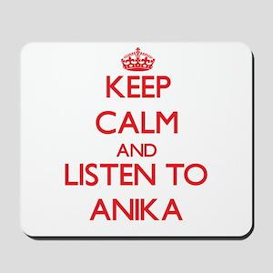 Keep Calm and listen to Anika Mousepad