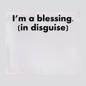 Im A Blessing In Disguise Throw Blanket