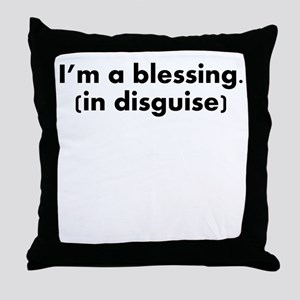 Im A Blessing In Disguise Throw Pillow