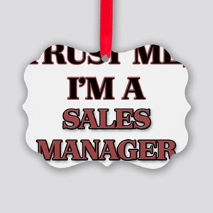 Trust Me, I'm a Sales Manager Picture Ornament