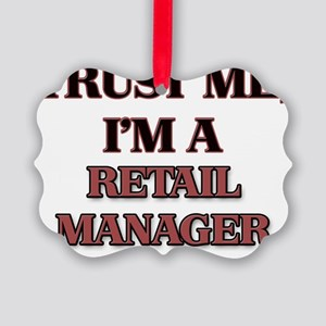 Trust Me, I'm a Retail Manager Picture Ornament