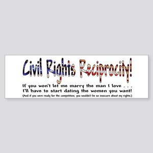 Civil Rights Reciprocity! Sticker (Gay Marriage)