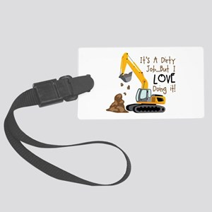 Its Adirty Job... But I Love doing it! Luggage Tag