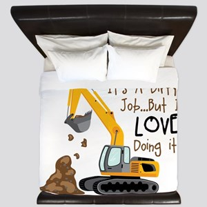 Its Adirty Job... But I Love doing it! King Duvet