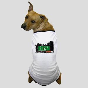 E 163 St, Bronx, NYC Dog T-Shirt