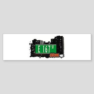 E 167 St, Bronx, NYC Bumper Sticker
