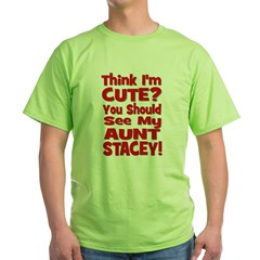 Think I'm Cute? Aunt Stacey T-Shirt